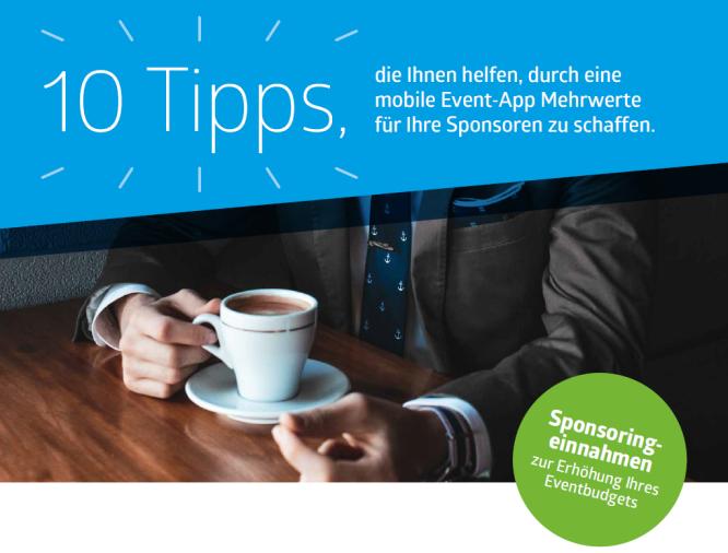 10 Tipps, die Ihnen helfen, durch eine mobile Event-App Mehrwerte für Ihre Sponsoren zu schaffen.